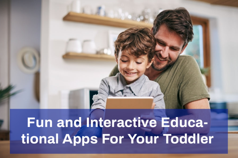 Fun and Interactive Educational Apps For Your Toddler