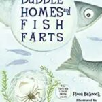 Nonfiction Books For Kids - Bubble Homes and Fish Farts by Fiona Bayrock