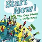 Nonfiction Books For Kids - Start Now!: You Can Make a Difference by Chelsea Clinton