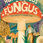 Nonfiction books For Kids - Humongous Fungus by DK