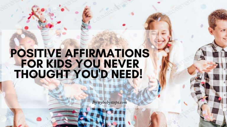 Positive Affirmations for Kids You Never Thought you'd Need